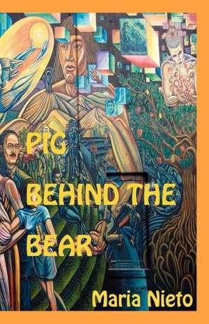 Pig Behind the Bear de Maria Nieto