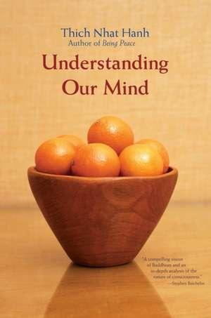 Understanding Our Mind de Thich Nhat Hanh