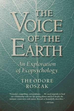 Voice of the Earth:  An Exploration of Ecopsychology de Theodore Roszak