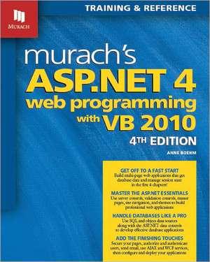Murach's ASP.NET 4 Web Programming with VB 2010 imagine