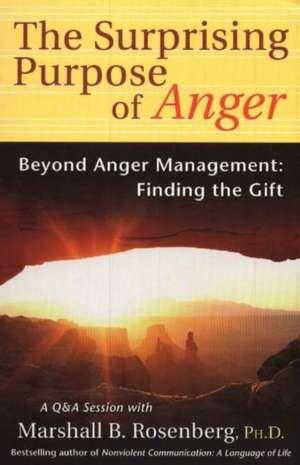 Surprising Purpose of Anger de Marshall B. Rosenberg