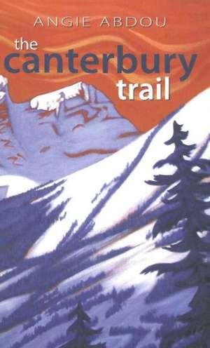 The Canterbury Trail de Angie Abdou