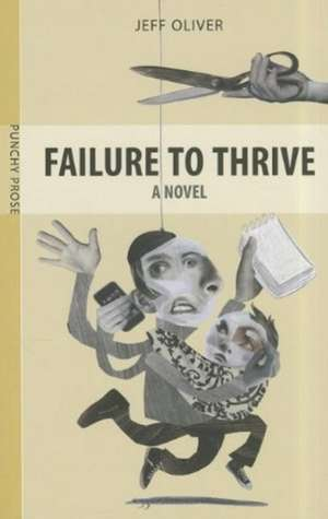 Failure to Thrive de Jeff Oliver