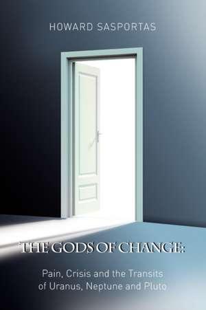 The Gods of Change de Howard Sasportas