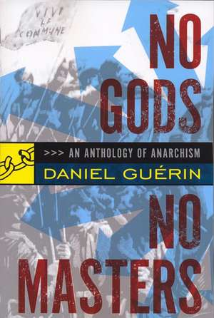 No Gods No Masters: An Anthology of Anarchism de Daniel Guerin
