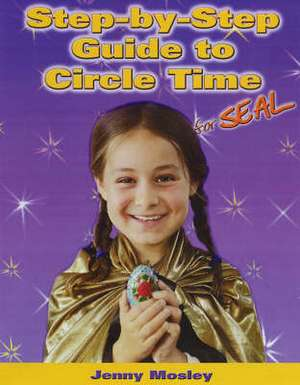 Step-by-step Guide to Circle Time for SEAL de Jenny Mosley