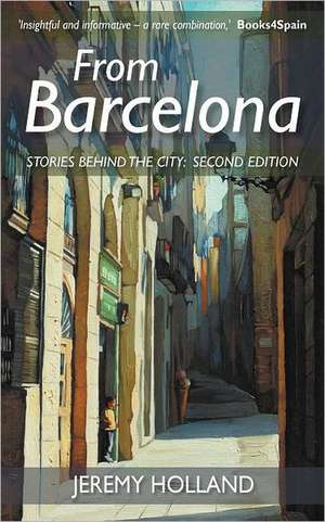 From Barcelona - Stories Behind the City, Second Edition de Jeremy Holland