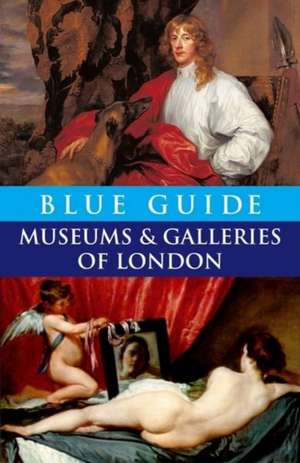 Blue Guide Museums and Galleries of London de Tabitha Barber