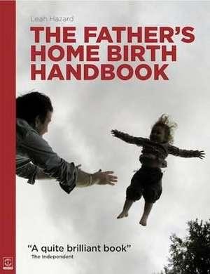 Hazard, L: The Father's Home Birth Handbook