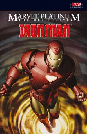 Marvel Platinum: The Definitive Iron Man de Stan Lee