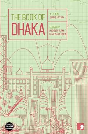 The Book of Dhaka de Anwara Syed Haq