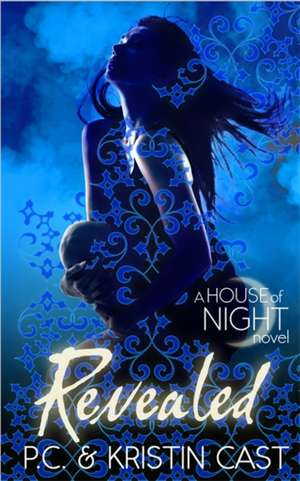 Revealed: House of Night 11 de P. C. Cast