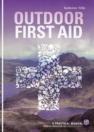 Outdoor First Aid de Katherine Wills