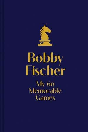 My 60 Memorable Games de Bobby Fischer