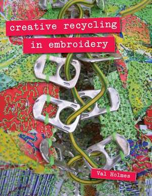 Creative Recycling in Embroidery imagine