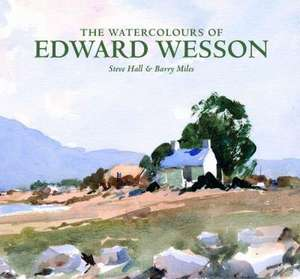 The Watercolour's of Edward Wesson de Steve Hall