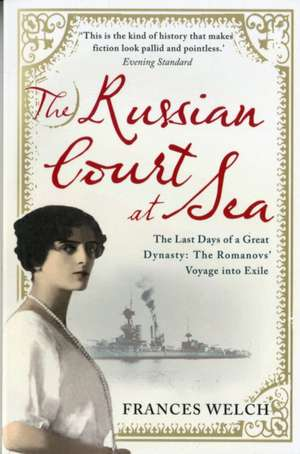 The Russian Court at Sea de Frances Welch