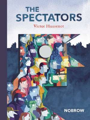 The Spectators:  An Illustrated Biography de Victor Hussenot