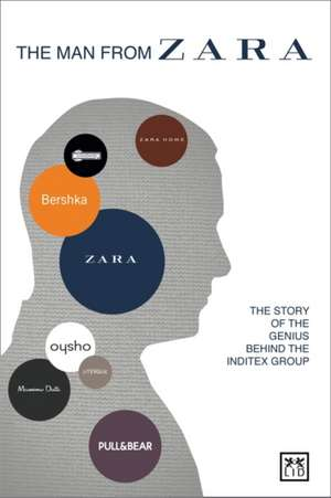 The Man from Zara: The Story of the Genius Behind the Inditex Group imagine