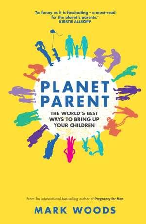 Woods, M: Planet Parent