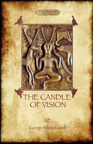 The Candle of Vision de AE. George William Russel
