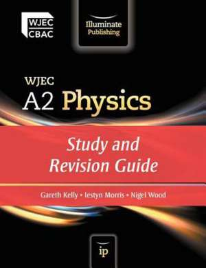 WJEC A2 Physics: Study and Revision Guide