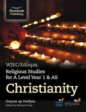 WJEC/Eduqas Religious Studies for A Level Year 1 & AS - Christianity de Gwynn Gwilym