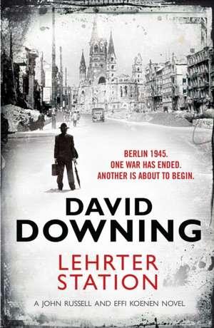 Downing, D: Lehrter Station de David Downing
