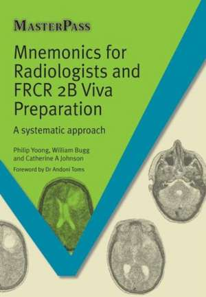 Mnemonics for Radiologists and Frcr 2b Viva Preparation