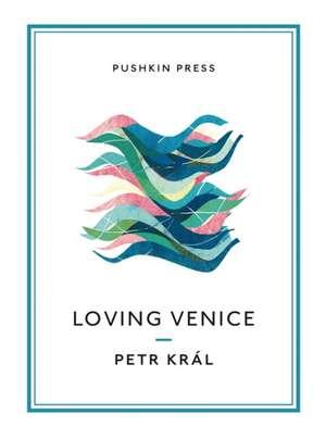 Loving Venice de Petr Kral