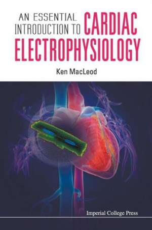 An Essential Introduction to Cardiac Electrophysiology