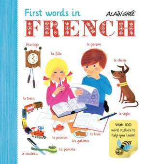 First Words in French de Alain Gree