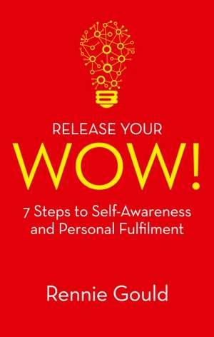 Release Your WOW! de Rennie Gould