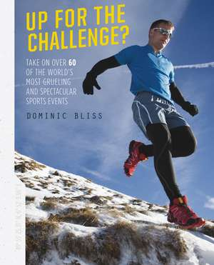Up for the Challenge?: Take on over 60 of the world de Dominic Bliss