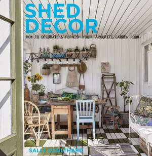 Shed Decor de Sally Coulthard