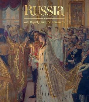 Russia: Art, Royalty and the Romanovs de Caroline de Guitaut