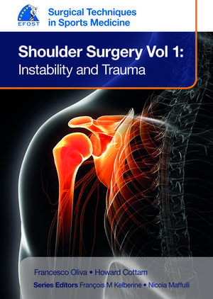 EFOST Surgical Techniques in Sports Medicine - Shoulder Surgery, Volume 1: Instability and Trauma