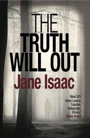 The Truth Will Out: Shocking. Page-Turning. Crime Thriller with DCI Helen Lavery de Jane Isaac