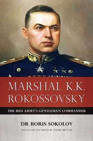 Marshal K.K. Rokossovsky de Boris Sokolov
