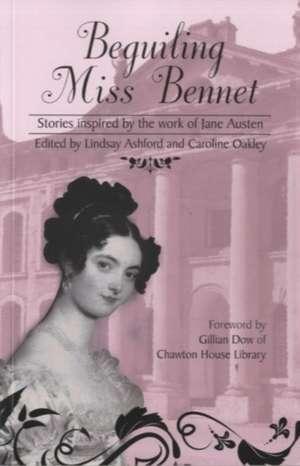 Beguiling Miss Bennet: Stories inspired by the work of Jane Austen de Lindsay Ashford