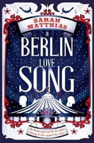 A Berlin Love Song de Sarah Matthias