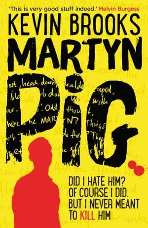 Martyn Pig de Kevin Brooks
