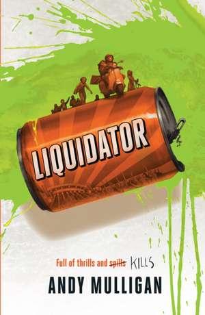 Liquidator de Andy Mulligan