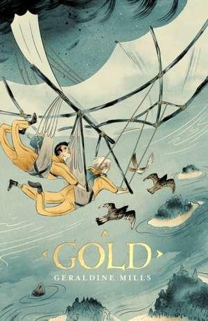 Mills, G: Gold de Geraldine Mills