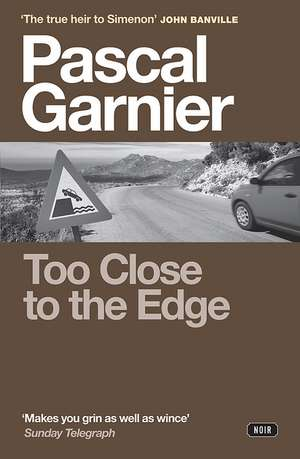 Too Close to the Edge de Pascal Garnier
