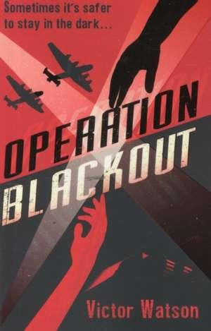 Operation Blackout de Victor Watson