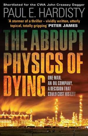 The Abrupt Physics Of Dying de Paul E. Hardisty