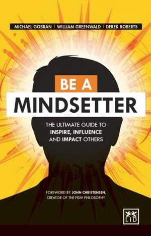 Be a Mindsetter de Michael Gobran