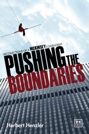 Pushing the Boundaries de Herbert Henzler