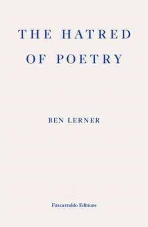 The Hatred of Poetry de Ben Lerner